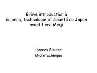 Brève introduction à  science, technologie et société au Japon avant l'ère Meiji