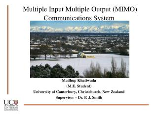 Multiple Input Multiple Output (MIMO) Communications System