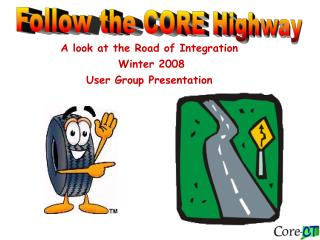 Follow the CORE Highway