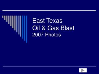 East Texas  Oil & Gas Blast 2007 Photos