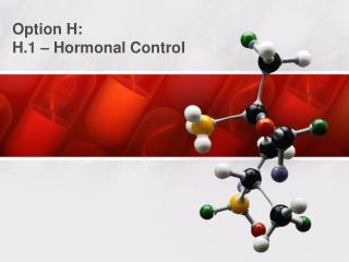 Option H:  H.1 – Hormonal Control