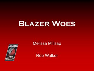 Blazer Woes