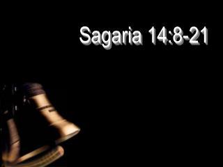 Sagaria 14:8-21