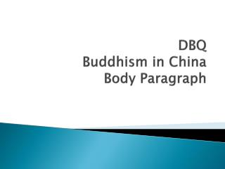 DBQ Buddhism in  China Body Paragraph