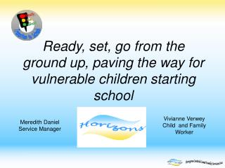 Ready, set, go from the ground up, paving the way for vulnerable children starting school
