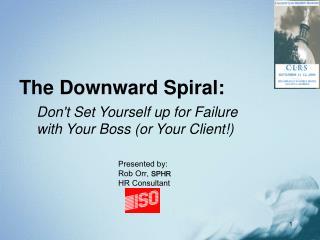 The Downward Spiral: