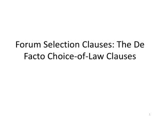 Forum Selection Clauses: The De Facto Choice-of-Law Clauses