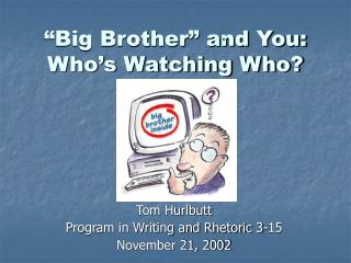 """""""Big Brother"""" and You: Who's Watching Who?"""