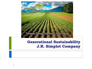 Generational Sustainability J.R. Simplot Company