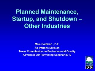 Planned Maintenance, Startup, and Shutdown �  Other Industries
