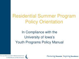 Residential Summer Program  Policy Orientation