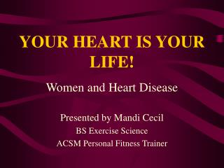 YOUR HEART IS YOUR LIFE!