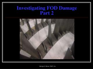 Investigating FOD Damage Part 2