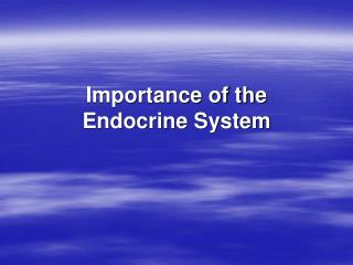 Importance of the Endocrine System