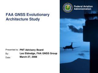 FAA GNSS Evolutionary Architecture Study