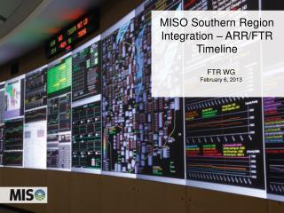 MISO Southern Region Integration – ARR/FTR Timeline