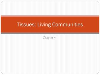 Tissues: Living Communities