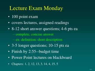 Lecture Exam Monday
