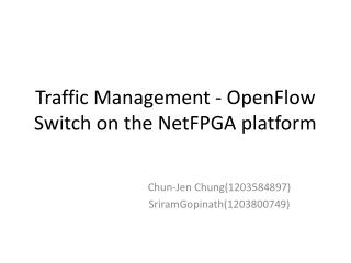 Traffic Management -  OpenFlow  Switch on the NetFPGA platform