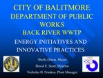 CITY OF BALITMORE DEPARTMENT OF PUBLIC WORKS BACK RIVER WWTP