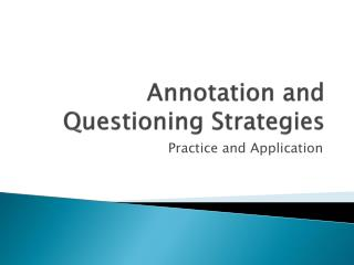 Annotation and Questioning Strategies