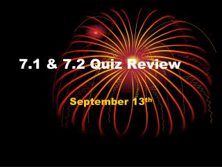 7.1 & 7.2 Quiz Review