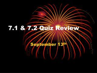 7.1 & 7.2 Quiz Review