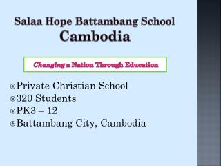 Salaa Hope Battambang School  Cambodia