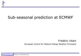 Sub-seasonal prediction at ECMWF