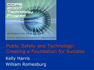 Public Safety and Technology:  Creating a Foundation for Success
