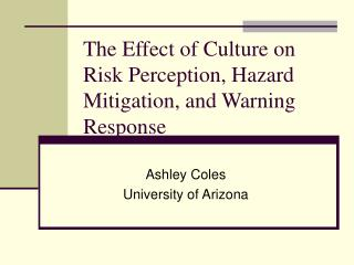 The Effect of Culture on Risk Perception, Hazard Mitigation, and Warning Response