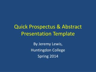 Quick  Prospectus & Abstract Presentation  Template