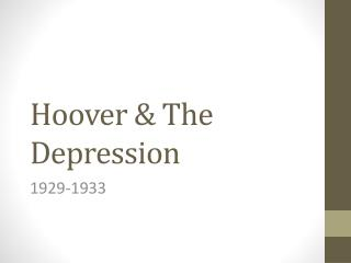 Hoover & The Depression