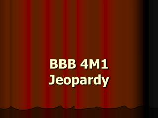 BBB 4M1 Jeopardy