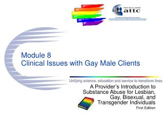 Module 8 Clinical Issues with Gay Male Clients