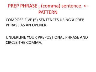 PREP PHRASE , (comma) sentence. <- PATTERN