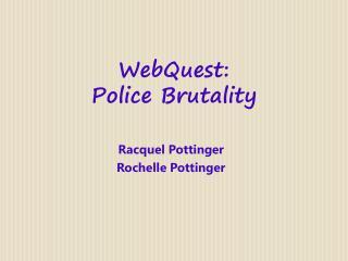 WebQuest : Police Brutality