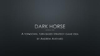 Dark Horse (working title)