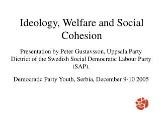 Ideology, Welfare and Social Cohesion