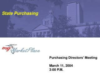 Purchasing Directors' Meeting March 11, 2004 3:00 P.M.