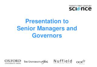 Presentation to  Senior Managers and Governors