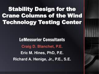 Stability Design for the Crane Columns of the Wind Technology Testing Center