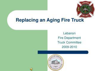 Replacing an Aging Fire Truck