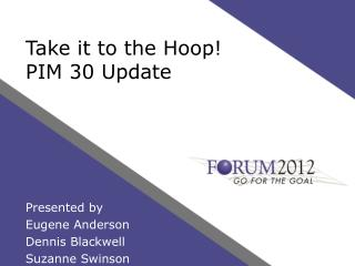 Take it to the Hoop!   PIM  30 Update