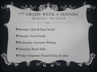 7 th  Grade Week 6 Agenda 10/8/12 � 10/12/12