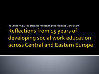 Reflections from 15 years of developing social work education across Central and Eastern Europe