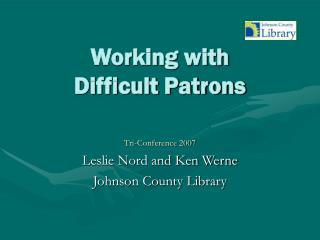 Working with  Difficult Patrons