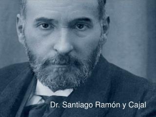 Dr. Santiago Ram�n y Cajal