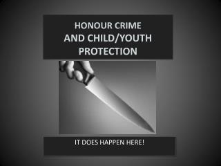 HONOUR CRIME AND CHILD/YOUTH PROTECTION