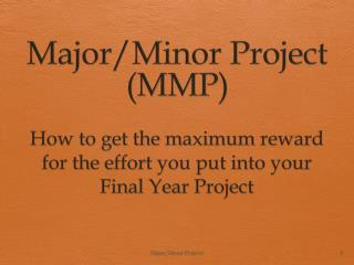 Major/Minor  Project (MMP)